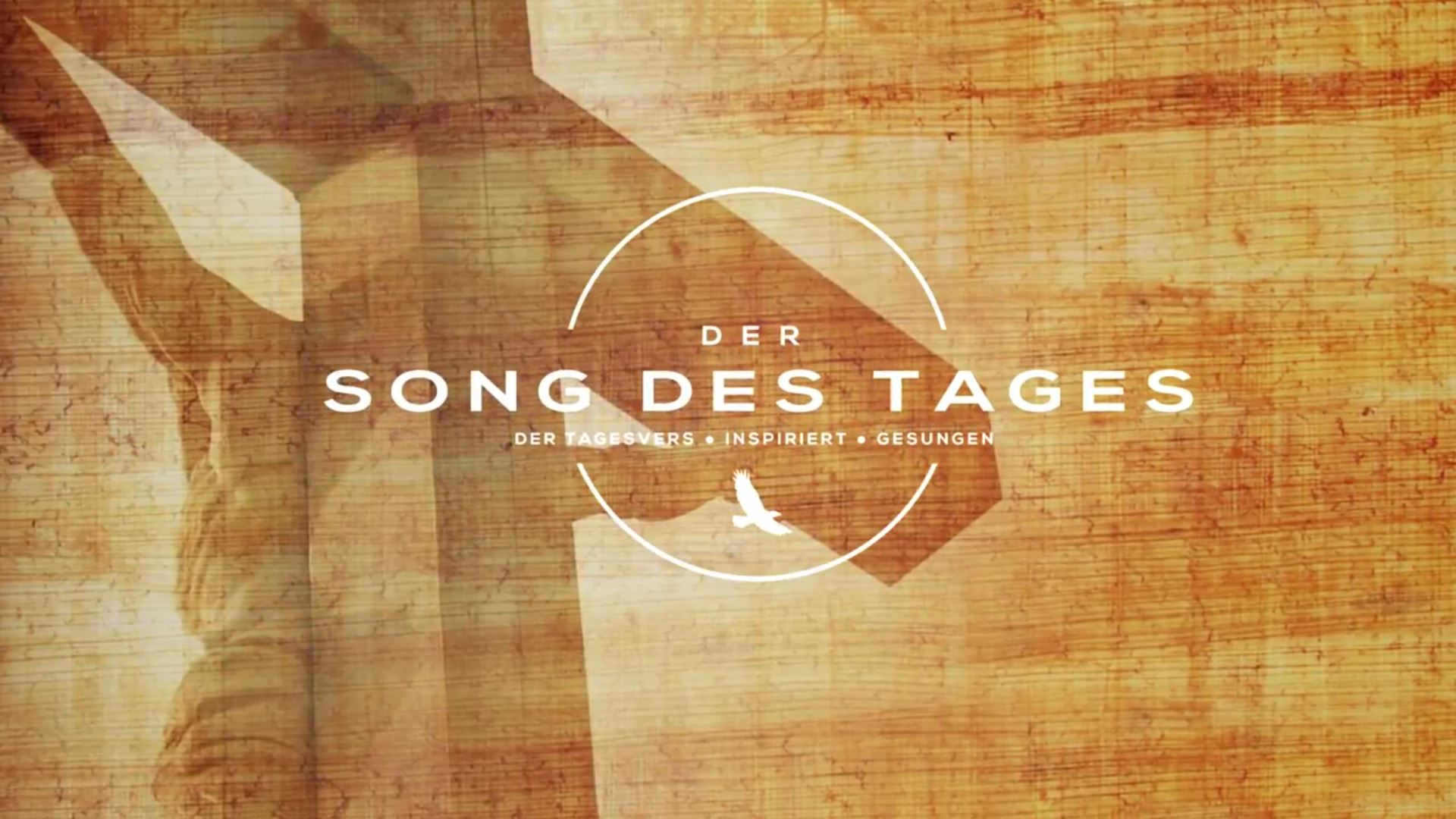 SONG DES TAGES | 2. Mose 33,17